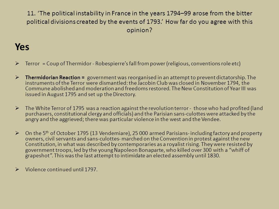 11. 'The political instability in France in the years 1794–99 arose from the bitter political divisions created by the events of 1793.' How far do you agree with this opinion