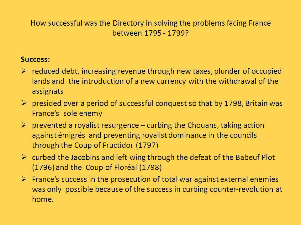 How successful was the Directory in solving the problems facing France between 1795 - 1799