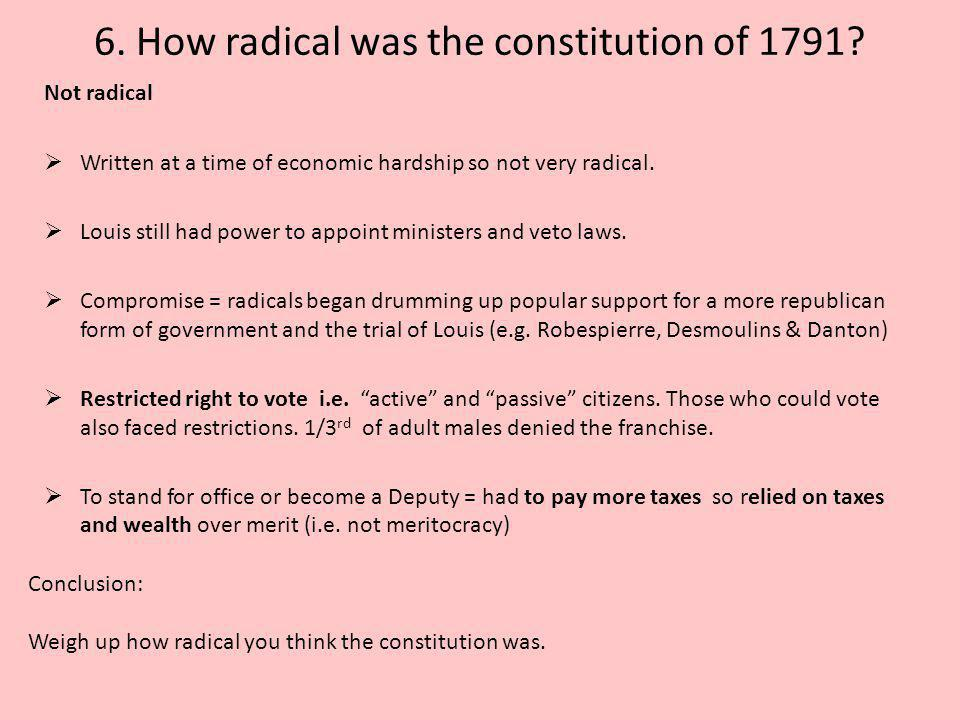 6. How radical was the constitution of 1791