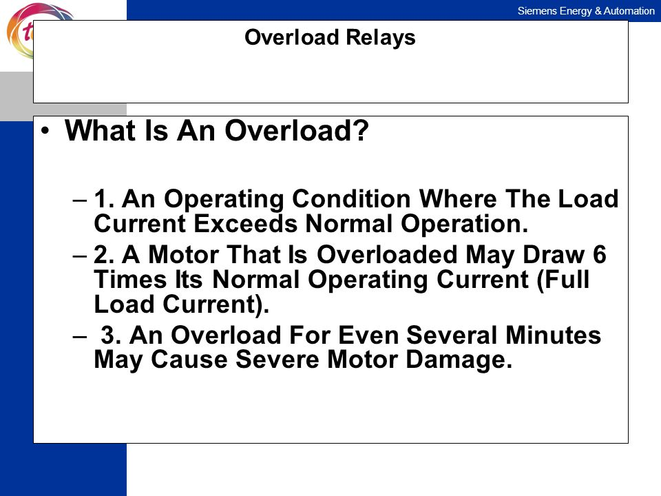 Overload Relays What Is An Overload 1. An Operating Condition Where The Load Current Exceeds Normal Operation.