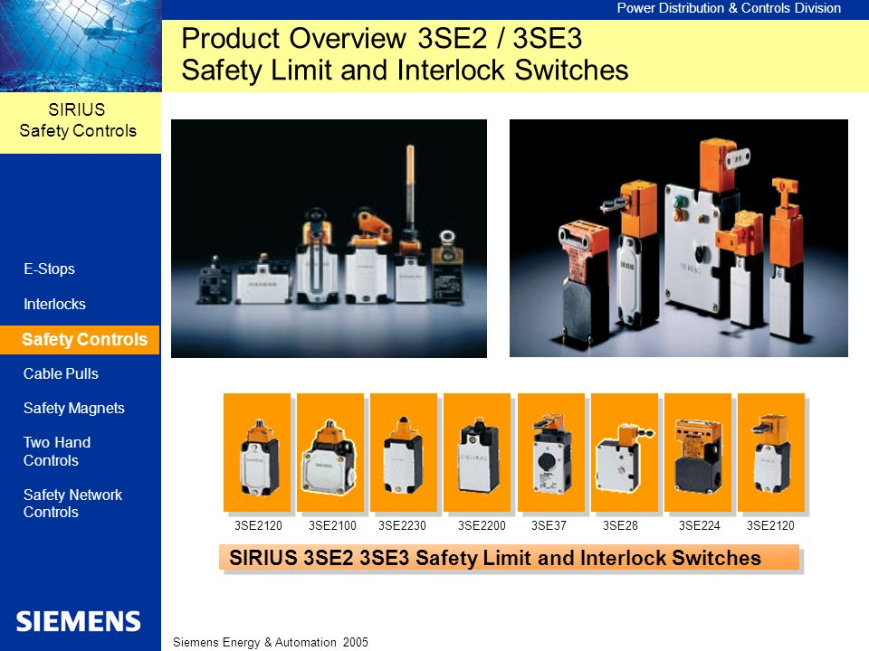 Product Overview 3SE2 / 3SE3 Safety Limit and Interlock Switches