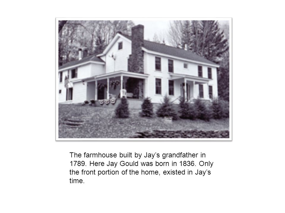 The farmhouse built by Jay's grandfather in 1789