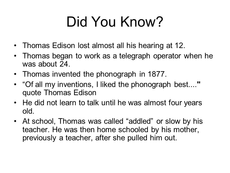 Did You Know Thomas Edison lost almost all his hearing at 12.