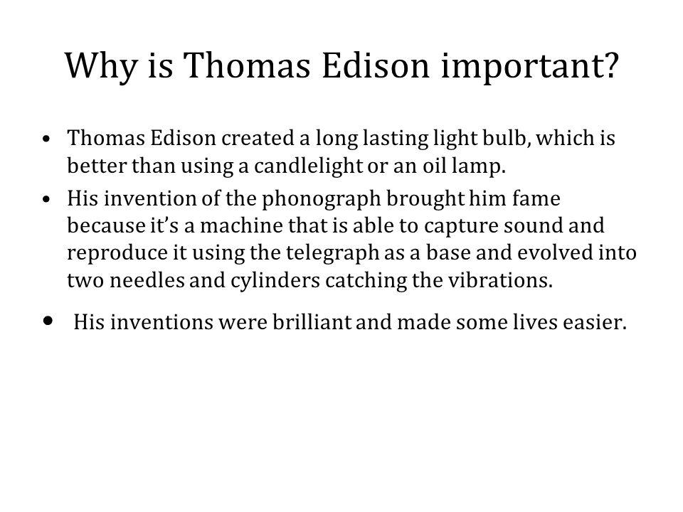 Why is Thomas Edison important