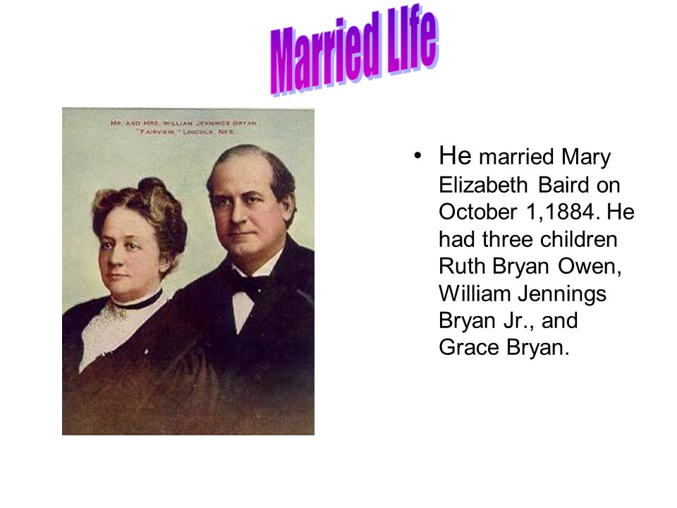 Married LIfe He married Mary Elizabeth Baird on October 1,1884.