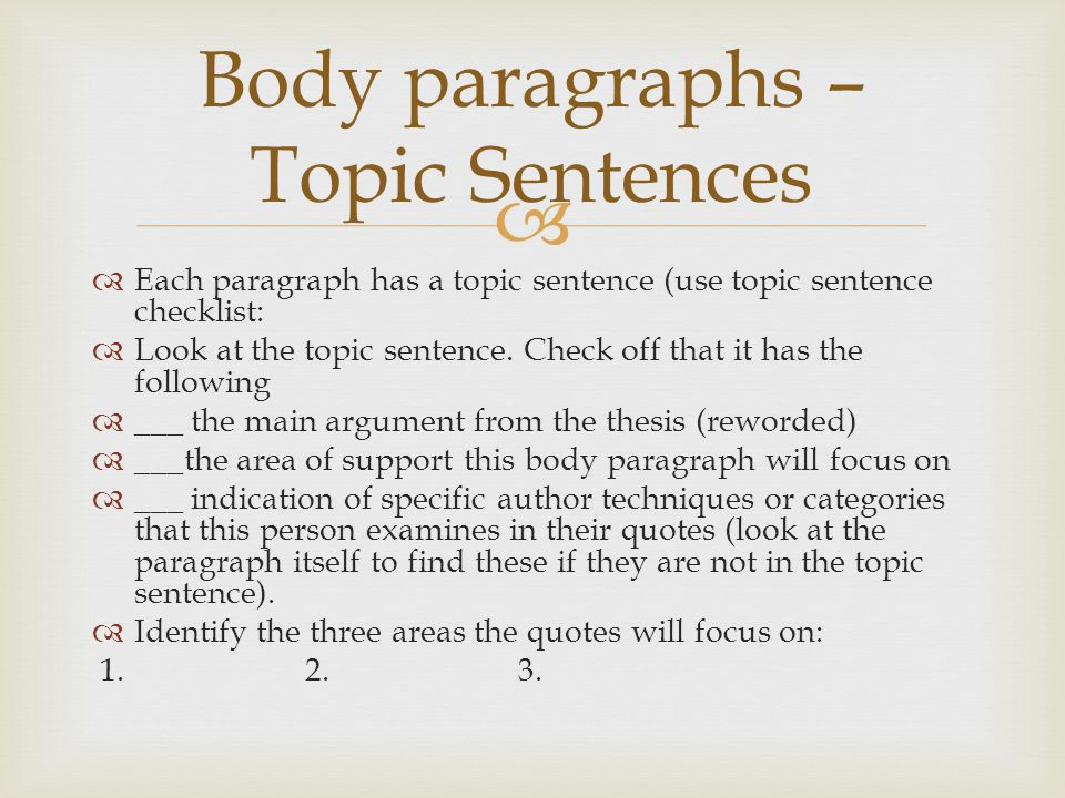 Body paragraphs – Topic Sentences