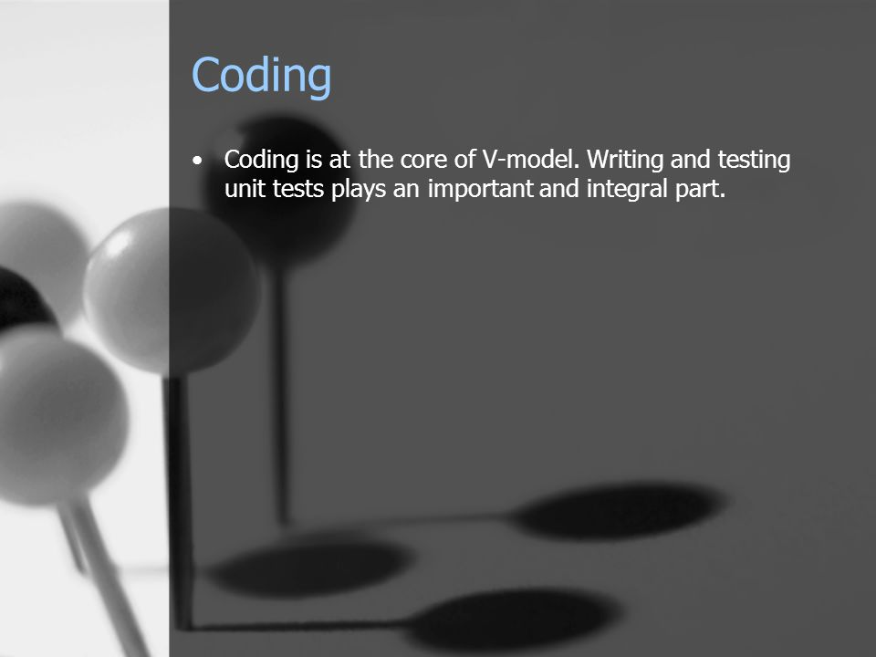 Coding Coding is at the core of V-model.