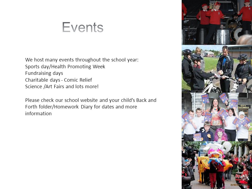 Events We host many events throughout the school year: