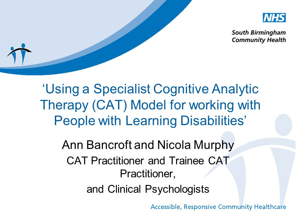 'Using a Specialist Cognitive Analytic Therapy (CAT) Model for working with People with Learning Disabilities'