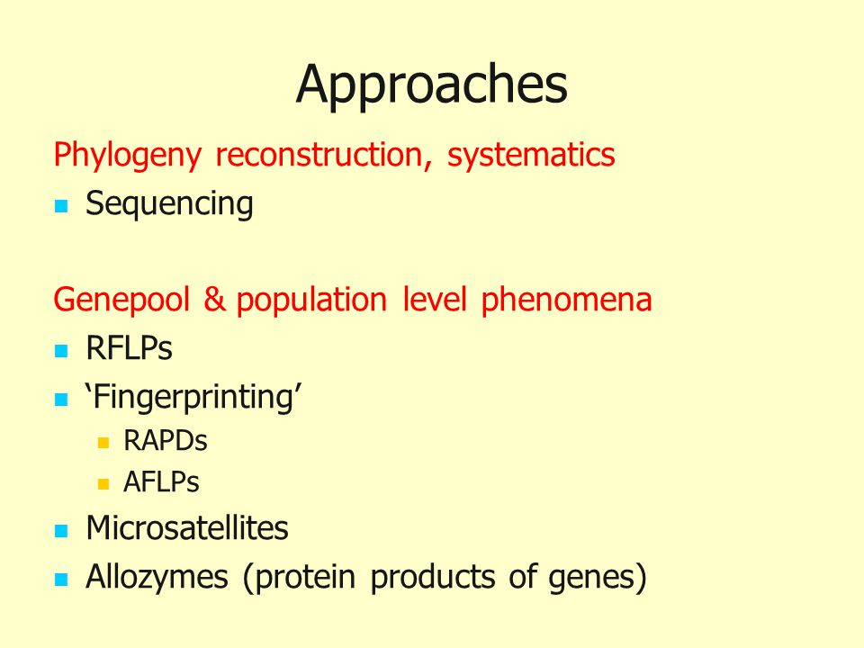 Approaches Phylogeny reconstruction, systematics Sequencing