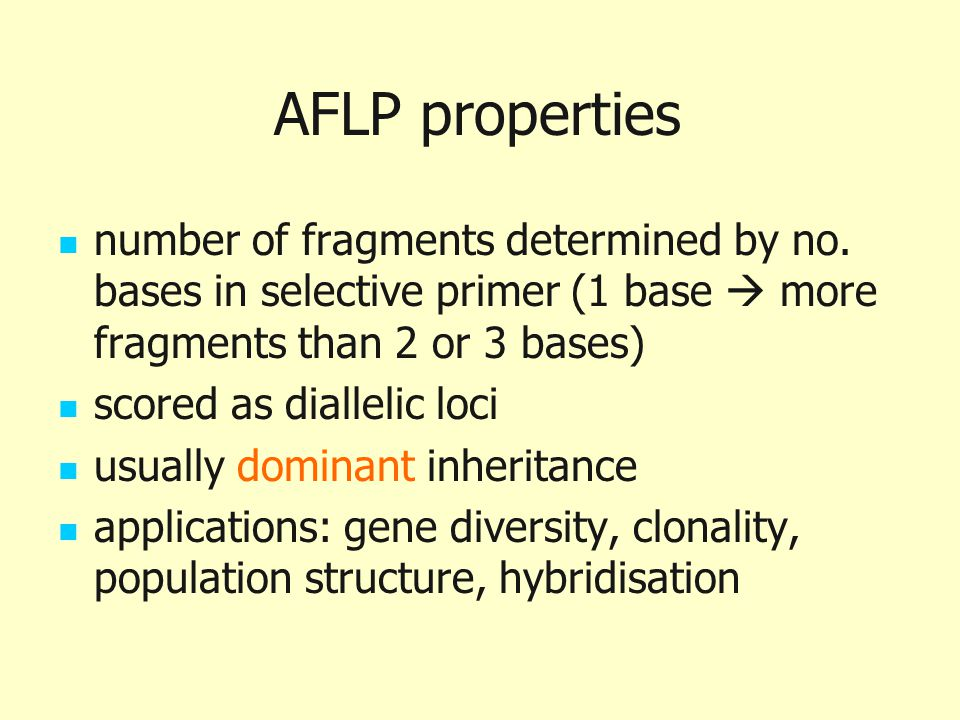 AFLP properties number of fragments determined by no. bases in selective primer (1 base  more fragments than 2 or 3 bases)