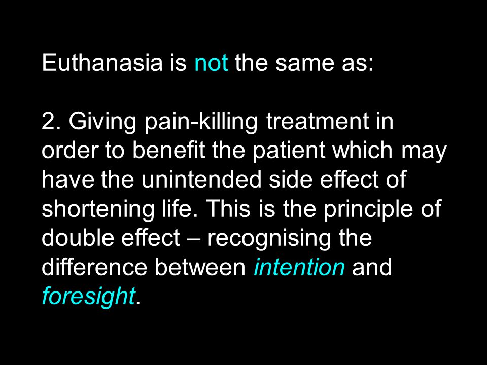 Euthanasia is not the same as: