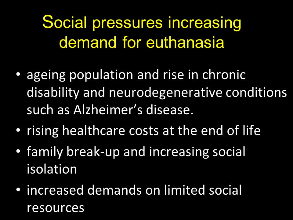 Social pressures increasing demand for euthanasia
