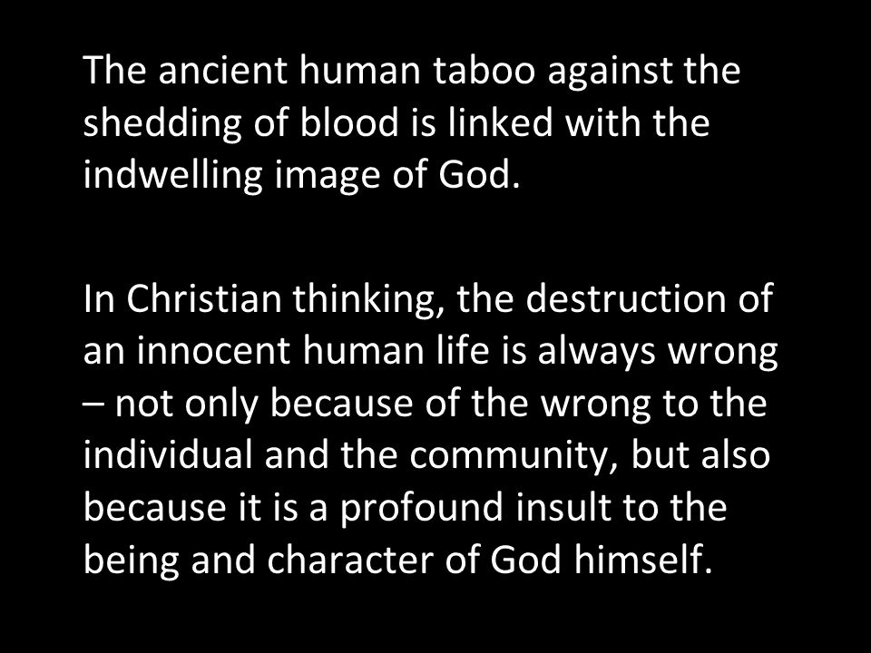The ancient human taboo against the shedding of blood is linked with the indwelling image of God.