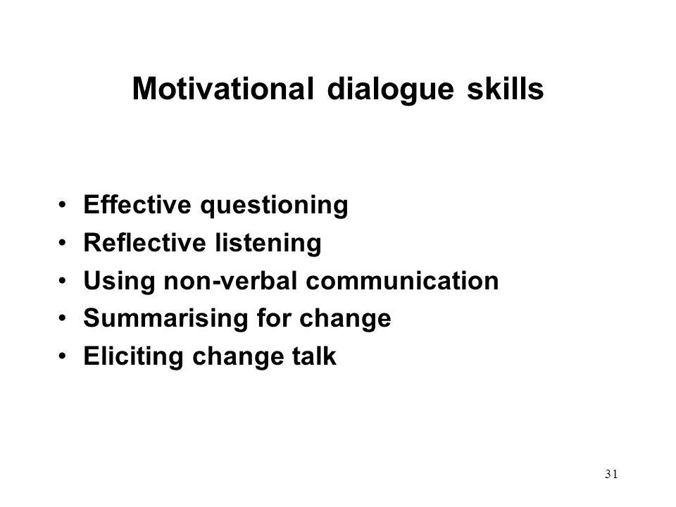 Motivational dialogue skills