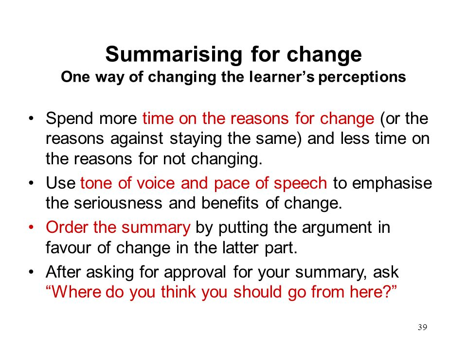 Summarising for change One way of changing the learner's perceptions