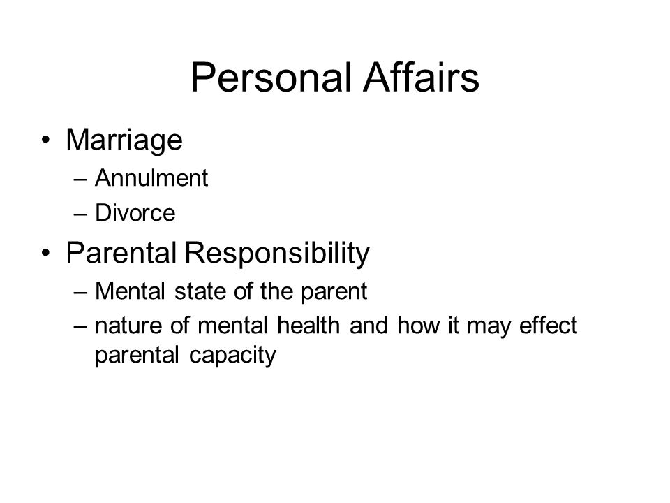 Personal Affairs Marriage Parental Responsibility Annulment Divorce