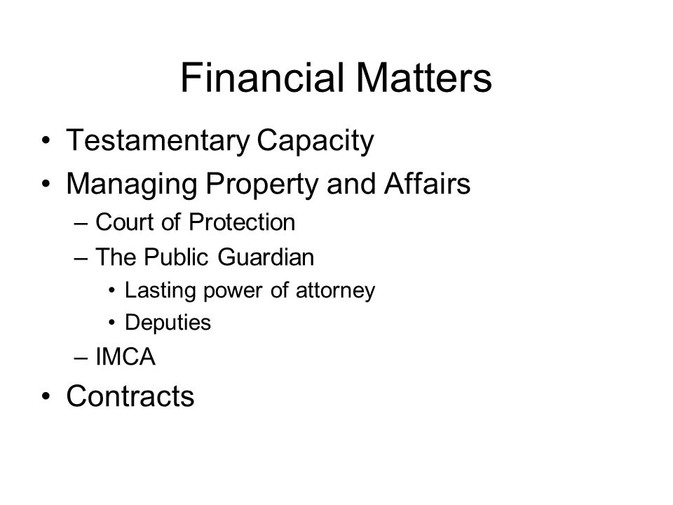 Financial Matters Testamentary Capacity Managing Property and Affairs