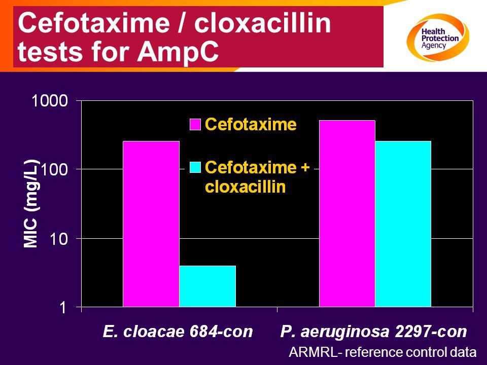 Cefotaxime / cloxacillin tests for AmpC