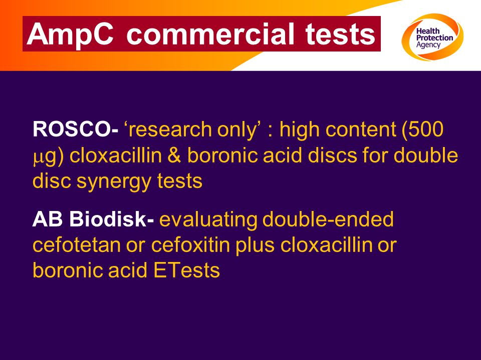 AmpC commercial tests ROSCO- 'research only' : high content (500 mg) cloxacillin & boronic acid discs for double disc synergy tests.