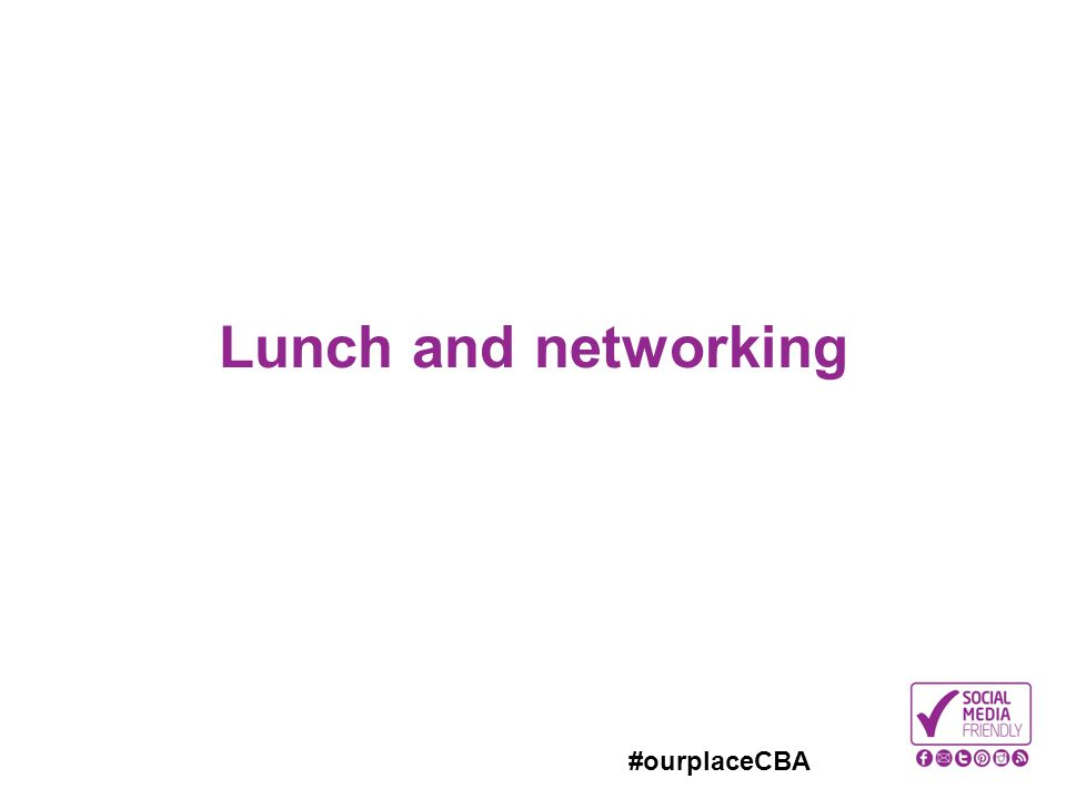 Lunch and networking 45 min break – restart promptly at 1.45pm when we will be looking at the issues of calculating costs and tracking impact.