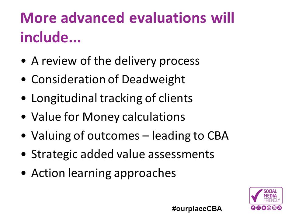 More advanced evaluations will include...