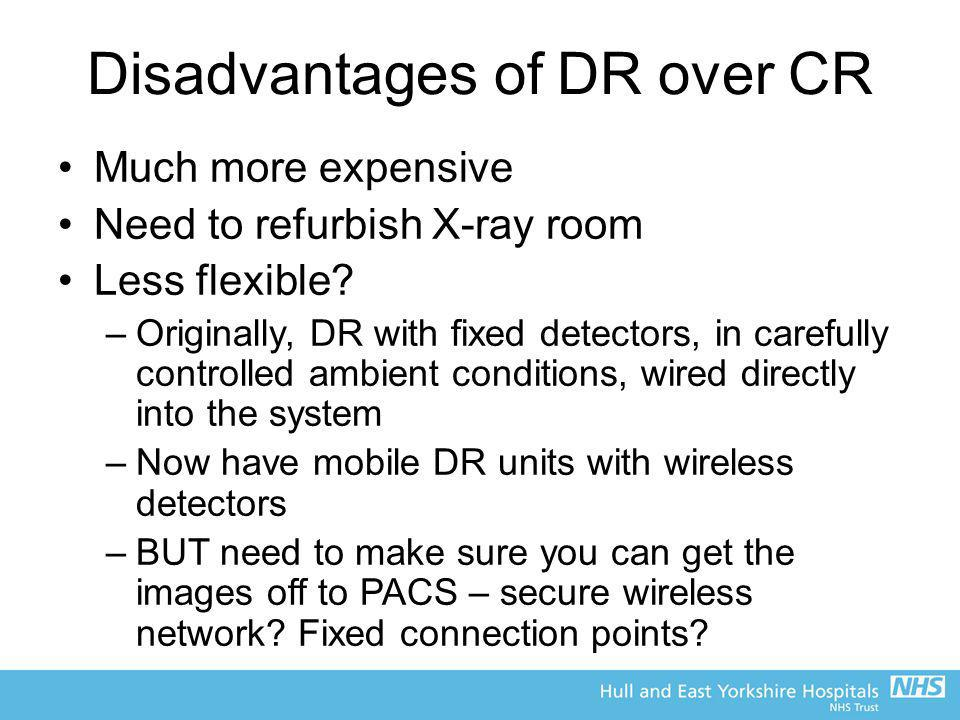 Disadvantages of DR over CR