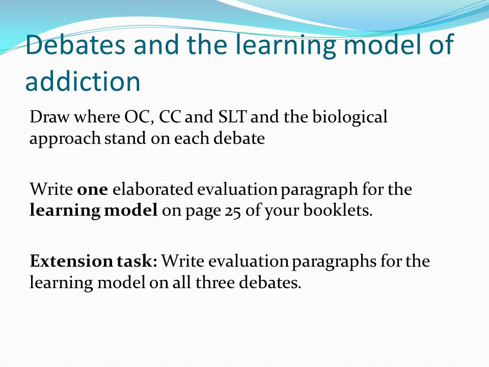 Debates and the learning model of addiction