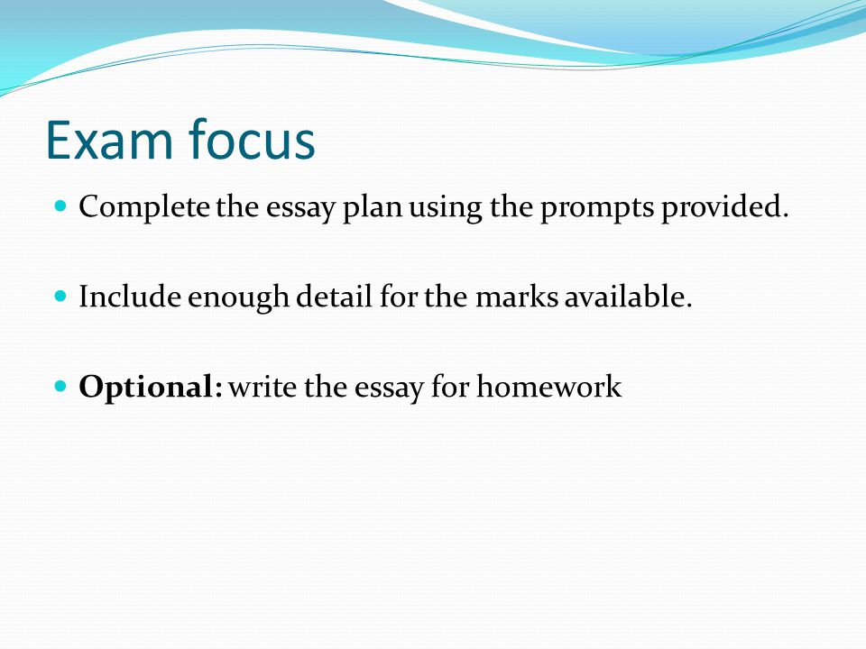 Exam focus Complete the essay plan using the prompts provided.