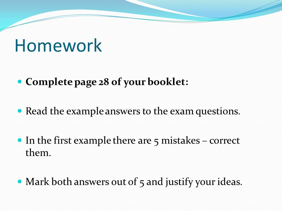 Homework Complete page 28 of your booklet: