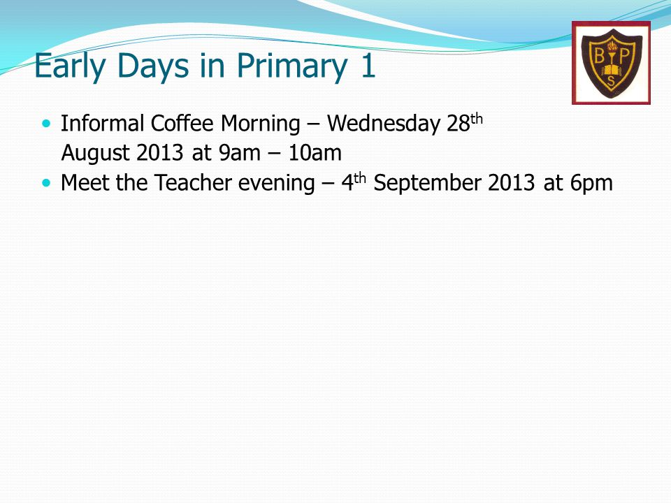 Early Days in Primary 1 Informal Coffee Morning – Wednesday 28th