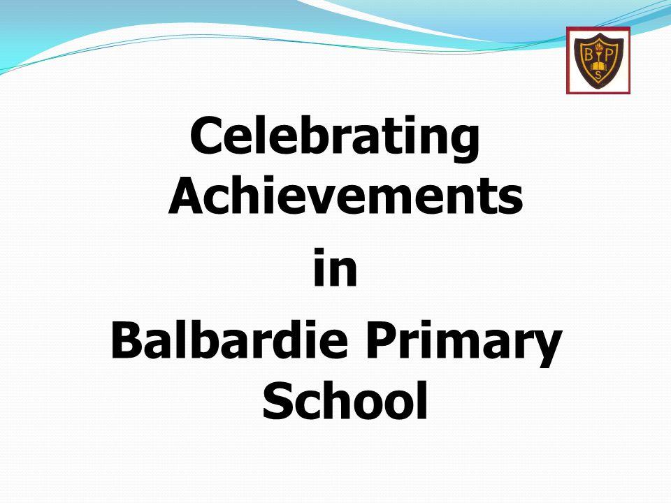 Celebrating Achievements in Balbardie Primary School