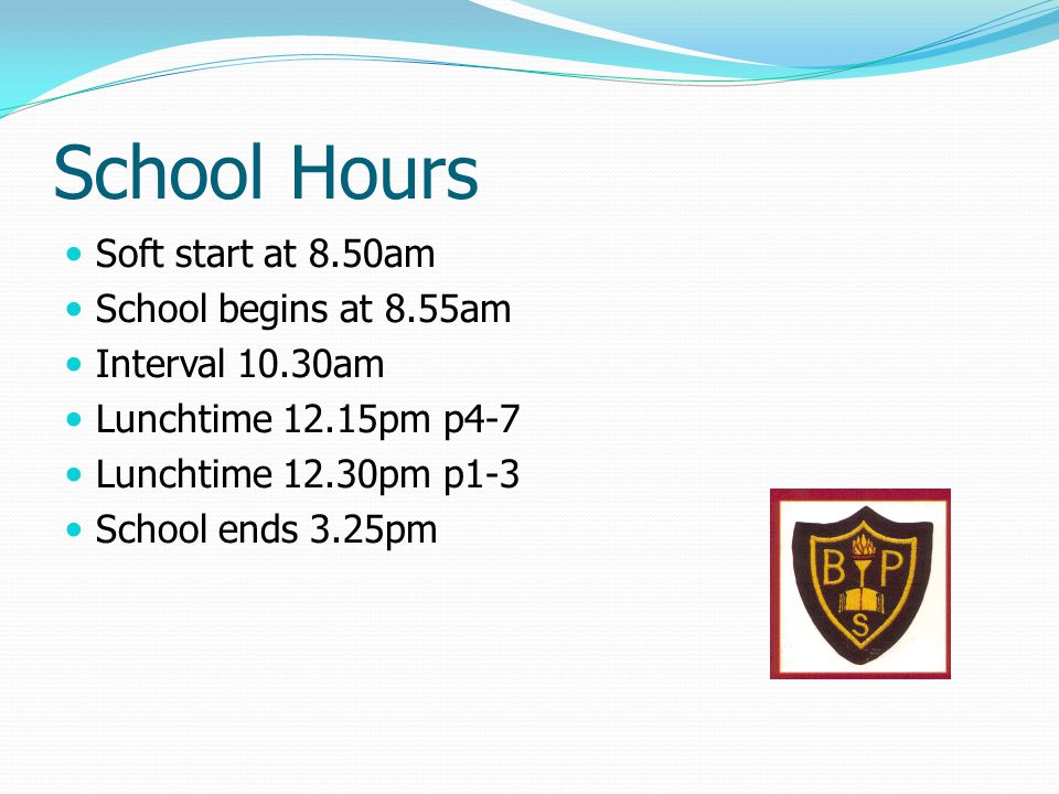 School Hours Soft start at 8.50am School begins at 8.55am