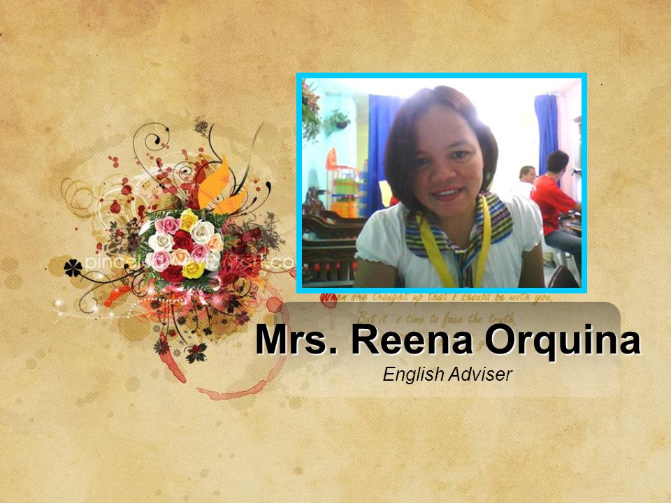 Mrs. Reena Orquina English Adviser