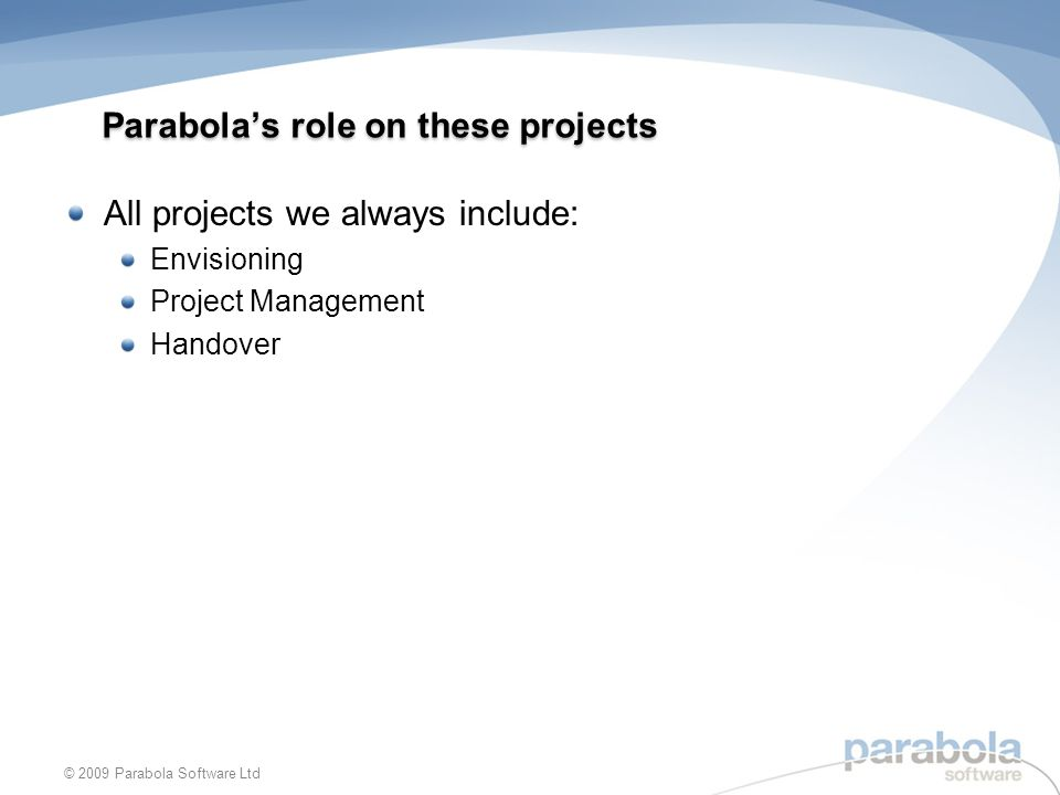 Parabola's role on these projects
