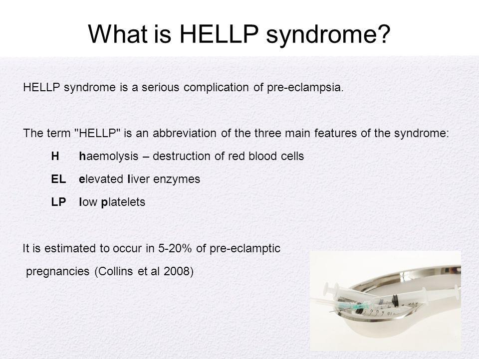 What is HELLP syndrome HELLP syndrome is a serious complication of pre-eclampsia.