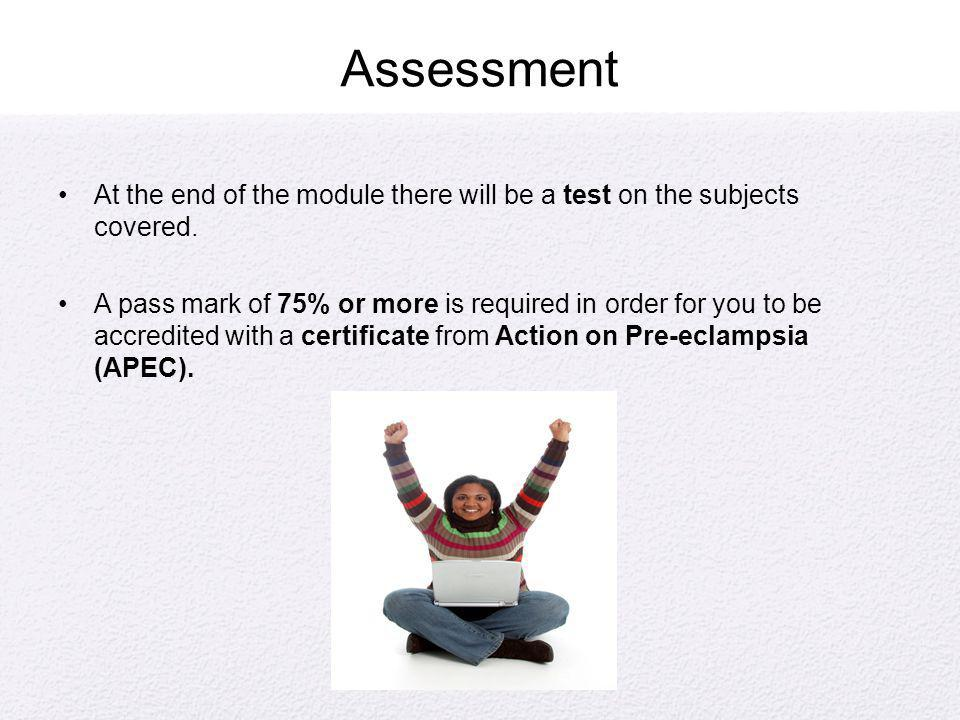 Assessment At the end of the module there will be a test on the subjects covered.