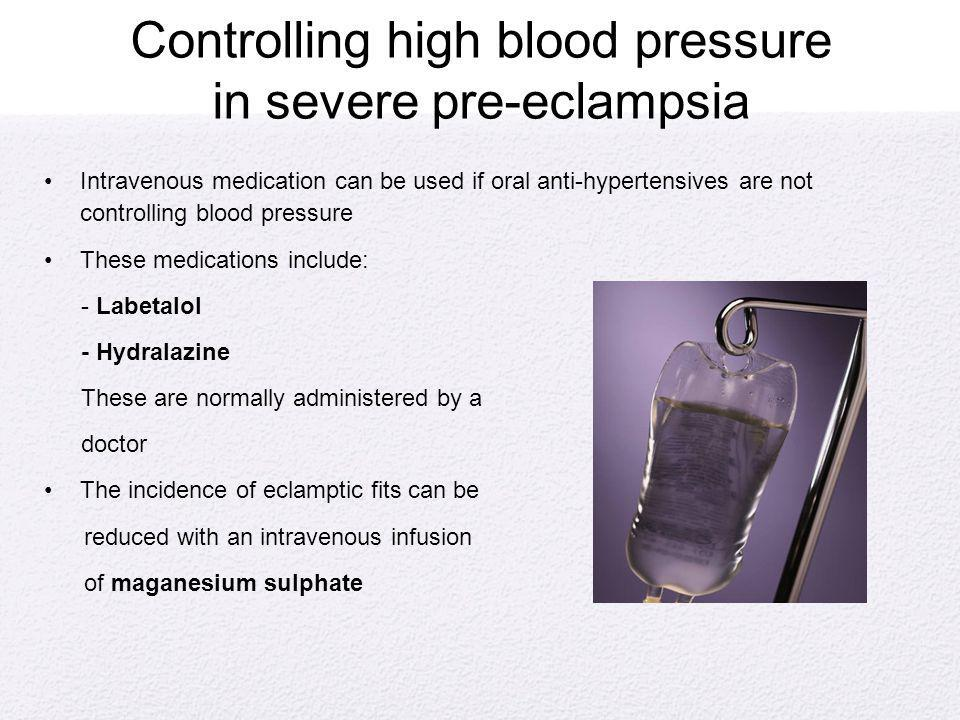 Controlling high blood pressure in severe pre-eclampsia
