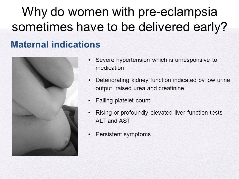 Why do women with pre-eclampsia sometimes have to be delivered early
