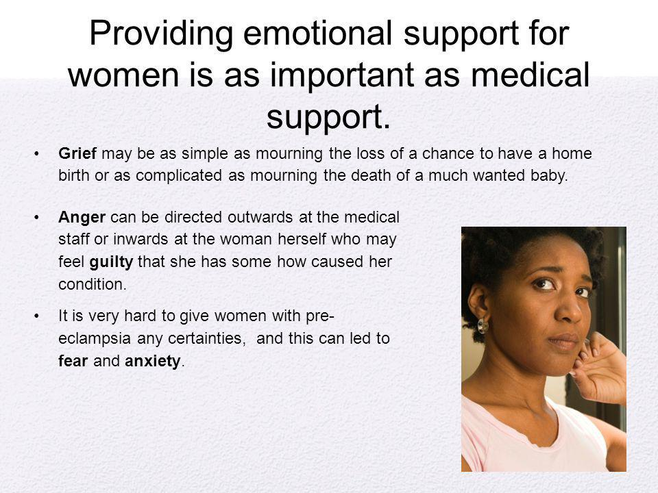Providing emotional support for women is as important as medical support.