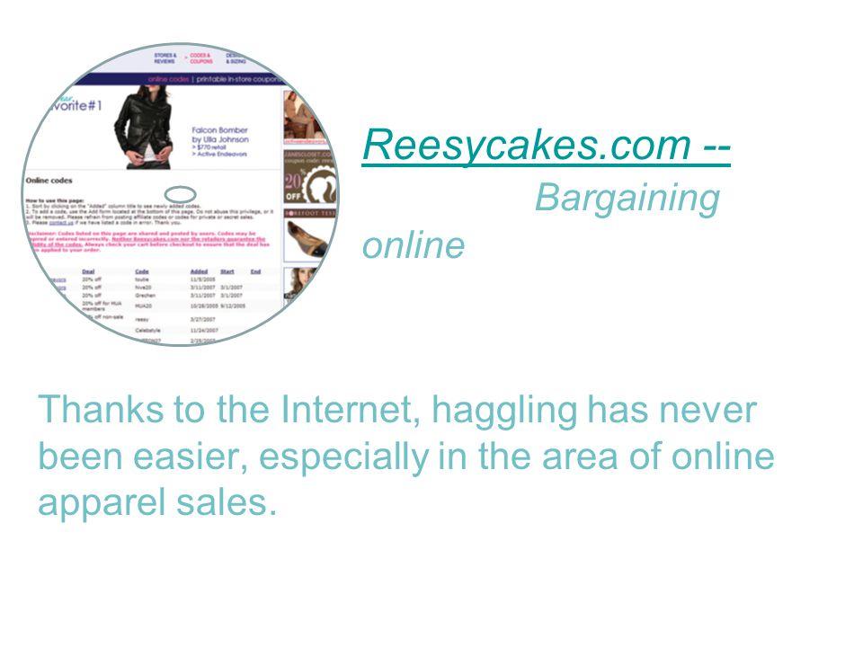 Reesycakes.com -- Bargaining online