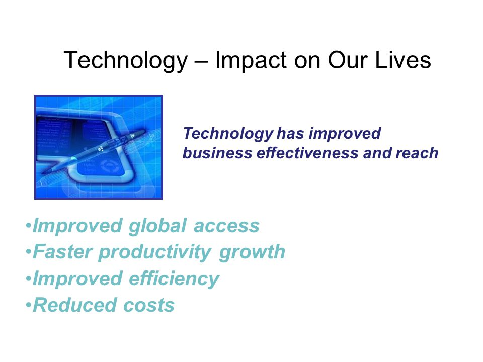 Technology – Impact on Our Lives