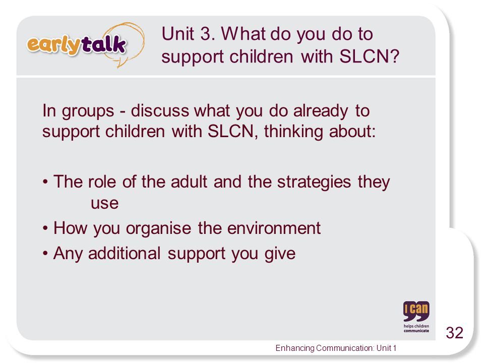 Unit 3. What do you do to support children with SLCN