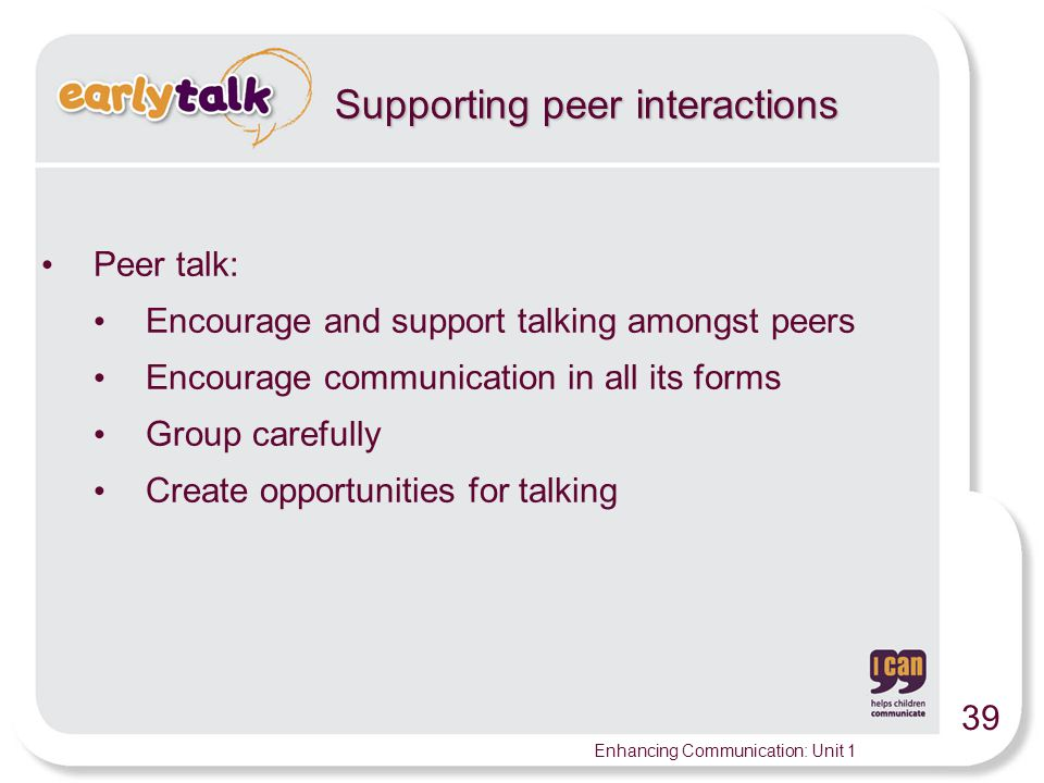 Supporting peer interactions
