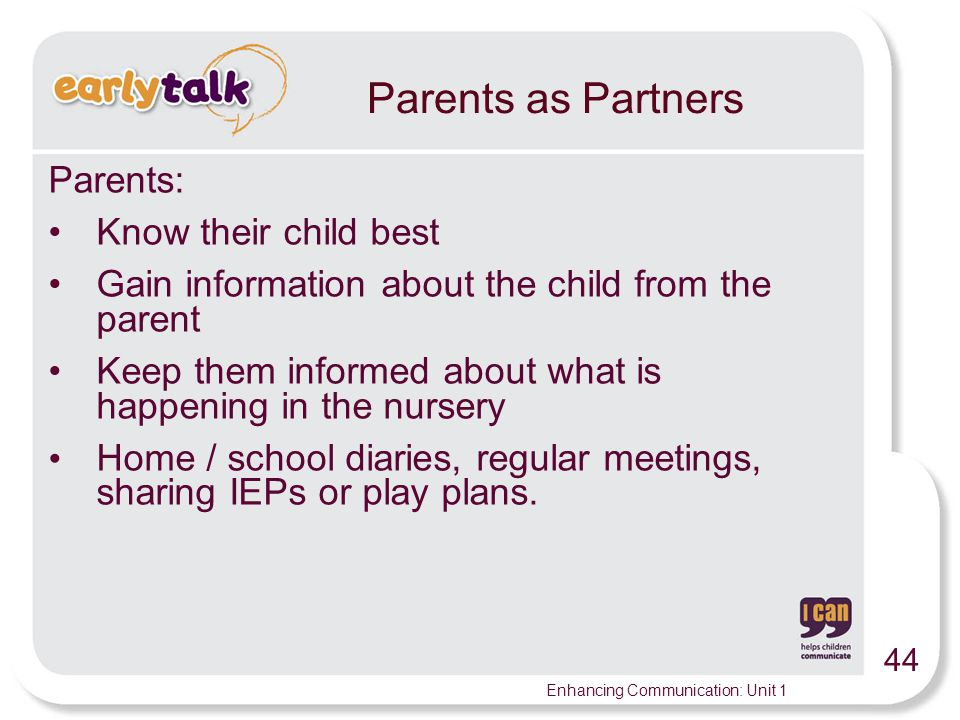 Parents as Partners Parents: Know their child best