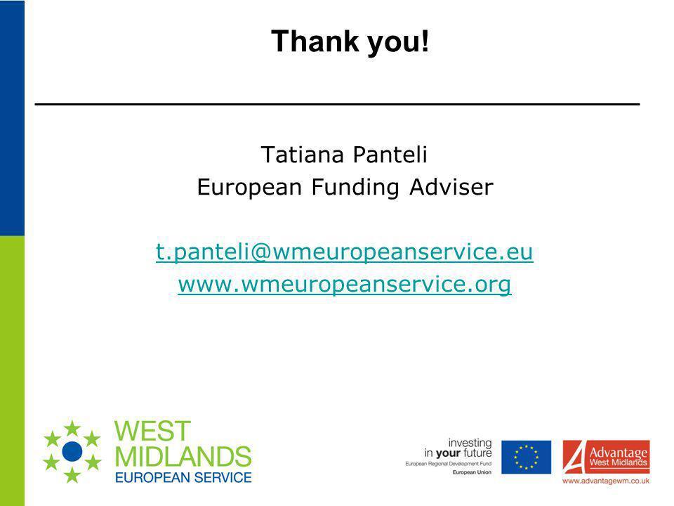 Thank you! Tatiana Panteli European Funding Adviser t.panteli@wmeuropeanservice.eu www.wmeuropeanservice.org