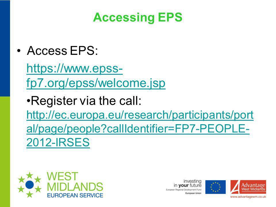 Accessing EPS Access EPS: https://www.epss-fp7.org/epss/welcome.jsp.