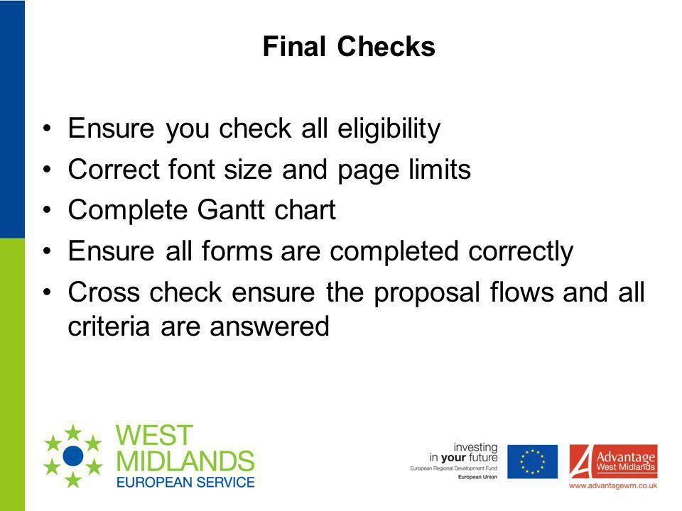 Final Checks Ensure you check all eligibility. Correct font size and page limits. Complete Gantt chart.