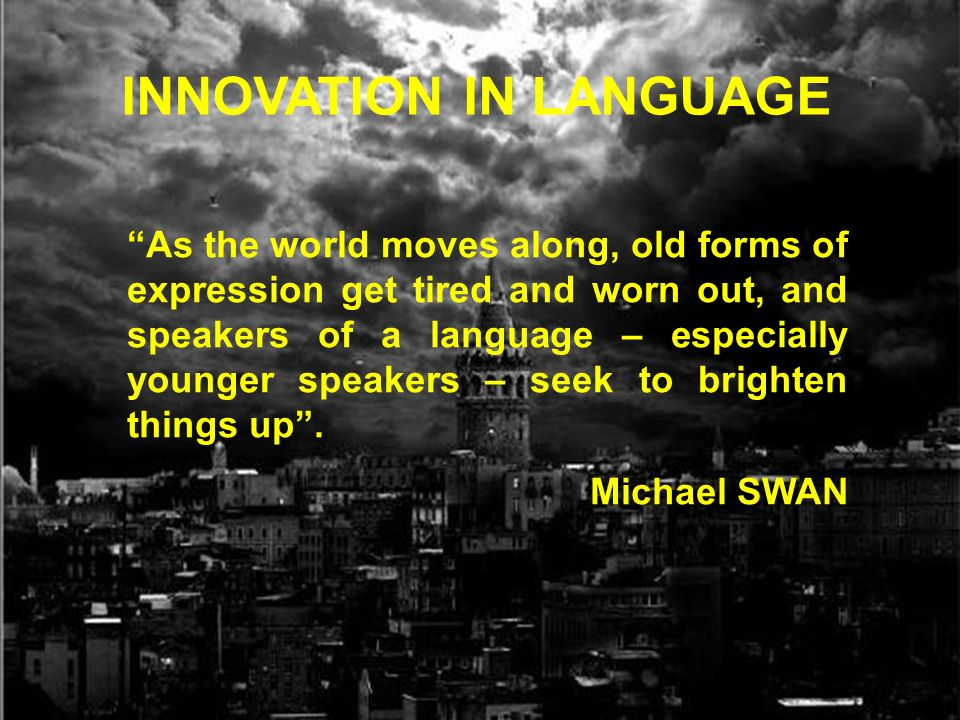 INNOVATION IN LANGUAGE