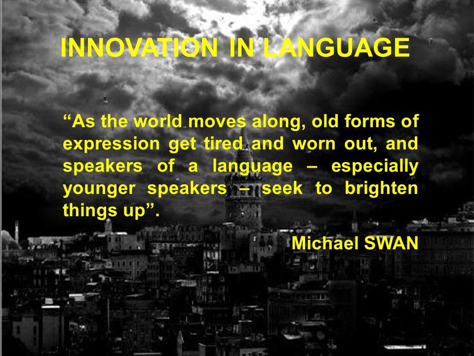 INNOVATION IN LANGUAGE